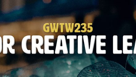 A Call For Creative Leadership (GWTW235)