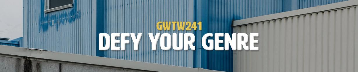 Defy Your Genre (GWTW241)