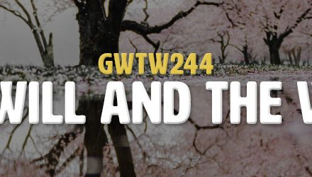 The Will and the Ways (GWTW244)