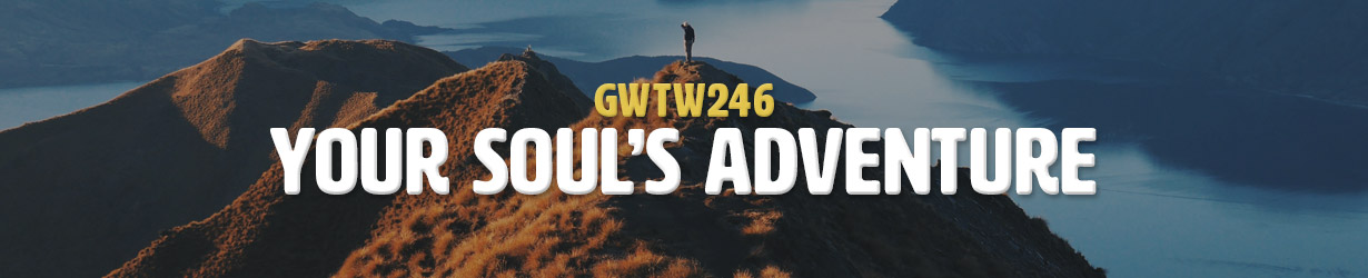 Your Soul's Adventure (GWTW246)