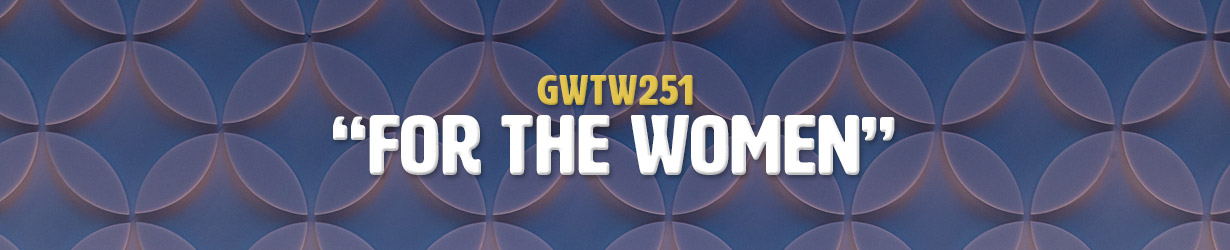 """""""For The Women"""" (GWTW251)"""