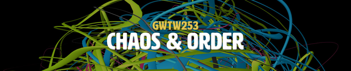 Chaos & Order (GWTW253)