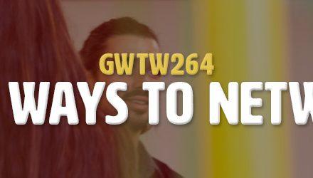 New Ways to Network (GWTW264)