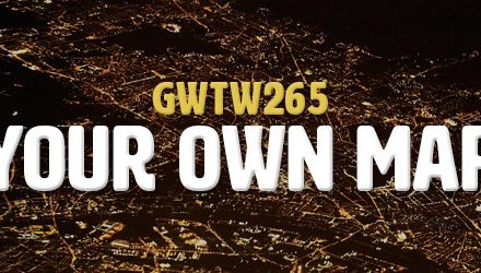 Your Own Map (GWTW265)