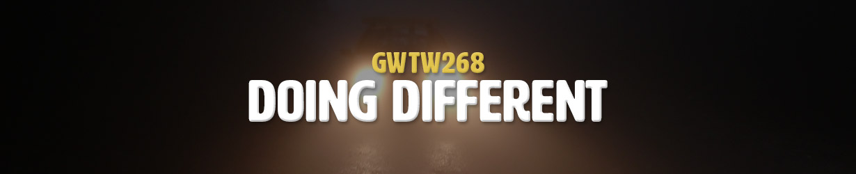 Doing Different (GWTW268)