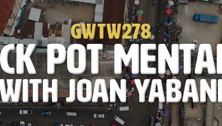 """Crock Pot Mentality"" with Joan Yabani (GWTW278)"