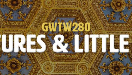 Big Pictures & Little Details (GWTW280)