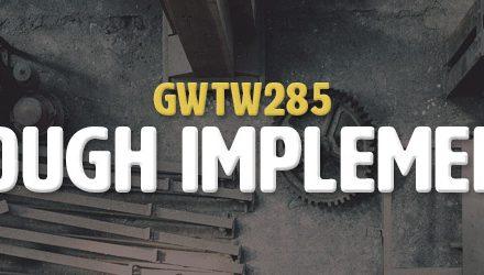 Not Enough Implementation (GWTW285)