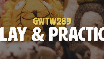 Play & Practice (GWTW289)