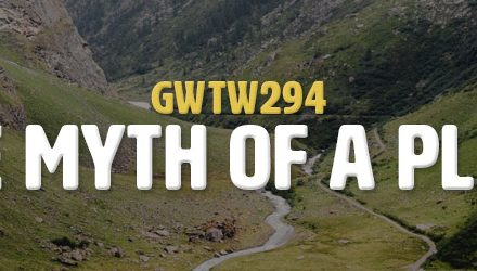 The Myth of a Place (GWTW294)