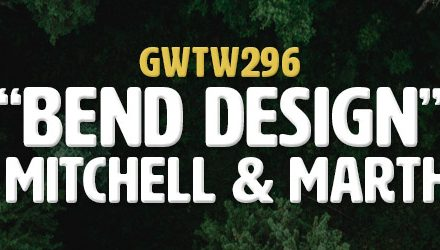"""Bend Design"" with René Mitchell & Martha Murray (GWTW296)"