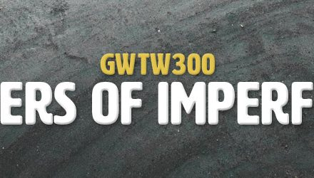Explorers of Imperfections (GWTW300)