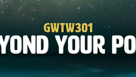 Beyond Your Pond (GWTW301)