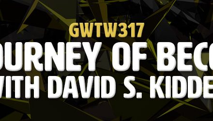 """The Journey of Becoming"" with David S. Kidder (GWTW317)"