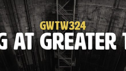 Failing at Greater Things (GWTW324)