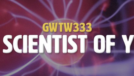 Being a Scientist of Yourself (GWTW333)