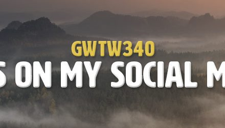 Reflections On My Social Media Detox (GWTW340)