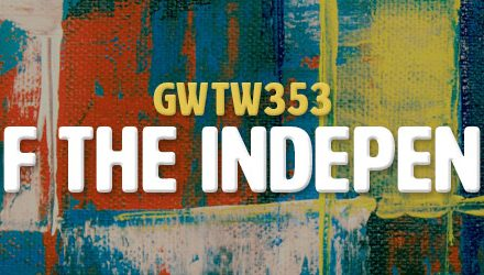 Rise of the Independents (GWTW353)