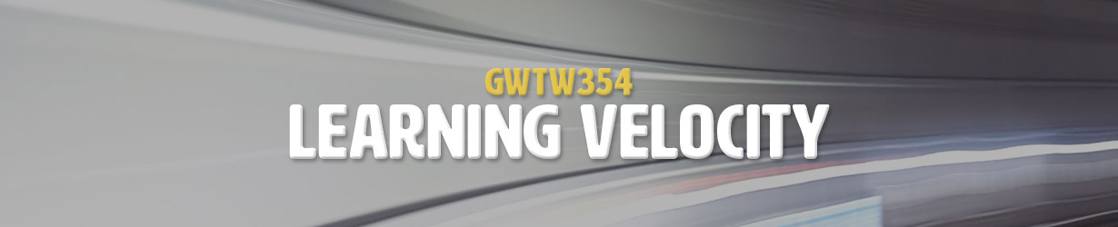 Learning Velocity (GWTW354)