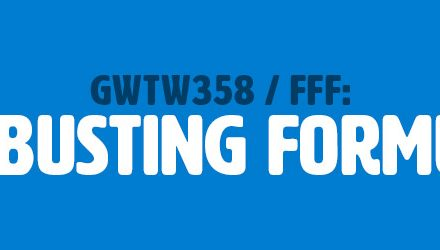 FFF: Rut-Busting Formulas (GWTW358)