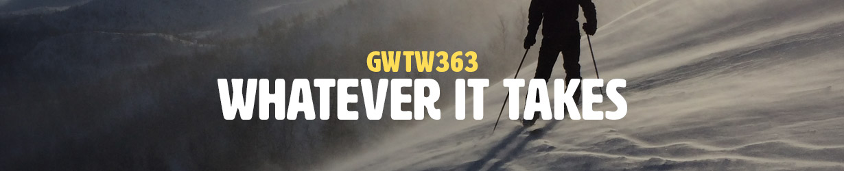 Whatever It Takes (GWTW363)