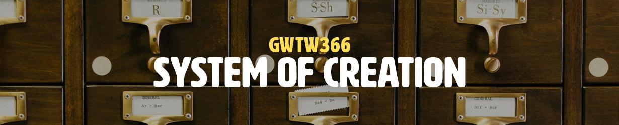 System of Creation (GWTW366)