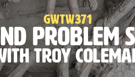"""Play and Problem Solving"" with Troy Coleman (GWTW371)"