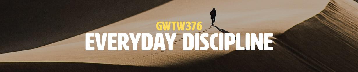 Everyday Discipline (GWTW376)