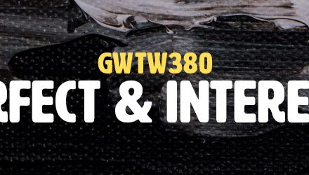 Imperfect & Interesting (GWTW380)