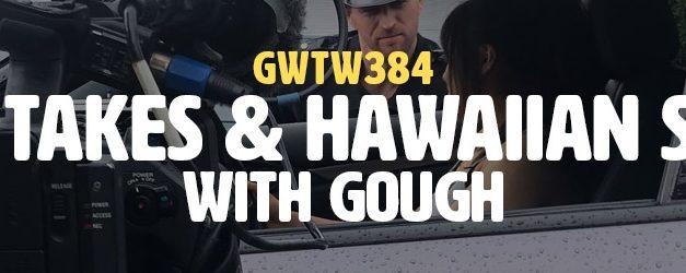 """Long Takes & Hawaiian Shirts"" with gough (GWTW384)"