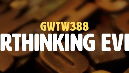 Stop Overthinking Everything (GWTW388)