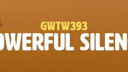 Powerful Silence (GWTW393)