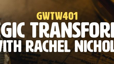 """Strategic Transformation"" with Rachel Nichols (GWTW401)"