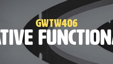 Iterative Functionality (GWTW406)