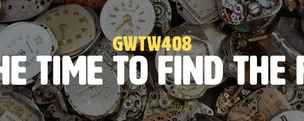 Take the Time to Find the Feeling (GWTW408)