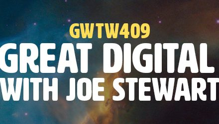 """Creating Great Digital Products"" with Joe Stewart (GWTW409)"