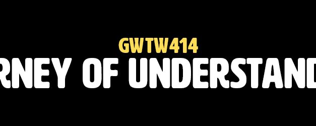 Journey of Understanding (GWTW414)