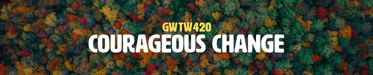 Courageous Change (GWTW420)