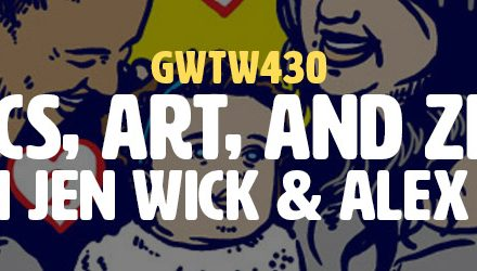 """Civics, Art & Zines"" with Jen Wick & Alex Chiu (GWTW430)"
