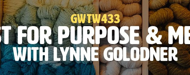 """A Quest for Purpose & Meaning"" with Lynne Golodner (GWTW433)"