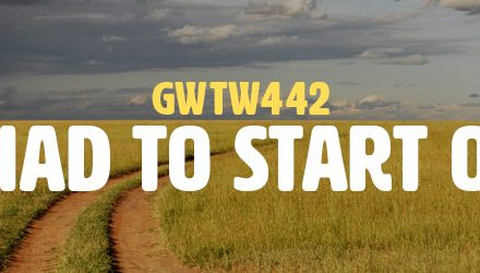 If I Had to Start Over (GWTW442)