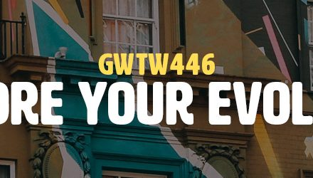 Explore Your Evolution (GWTW446)