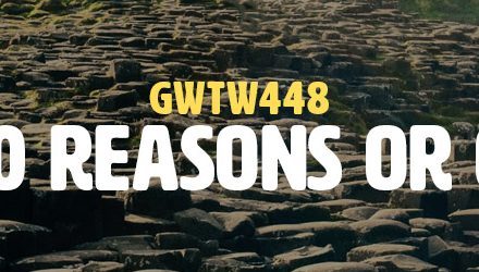 1,000 Reasons or One? (GWTW448)