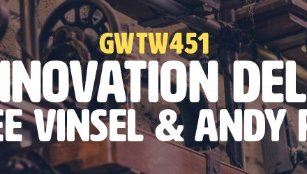 """The Innovation Delusion"" with Lee Vinsel & Andy Russell (GWTW451)"