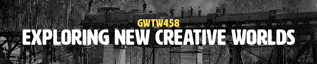 Exploring New Creative Worlds (GWTW458)