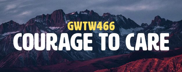 Courage to Care (GWTW466)
