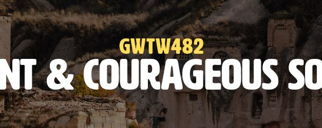 Confident & Courageous Solutions (GWTW482)