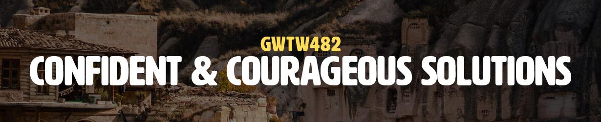 Confident & Courageous Solutions (GWTW482)