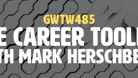 """The Career Toolkit"" with Mark Herschberg (GWTW485)"