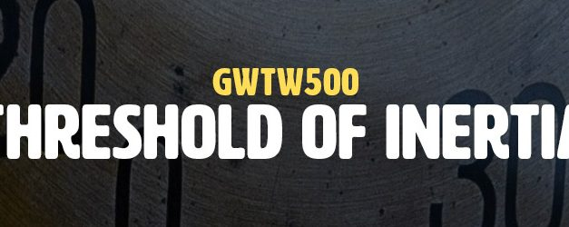 Threshold of Inertia (GWTW500)